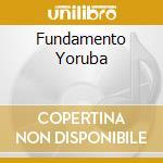FUNDAMENTO YORUBA cd musicale di PAPO ANGARICA