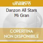 DANZON ALL STARS MI GRAN cd musicale di ORQUESTRA TODOS ESTR