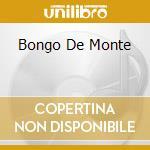 BONGO DE MONTE cd musicale di CHAGUI DE GUANTANAMO