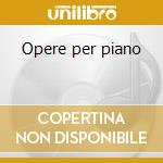 Opere per piano cd musicale di Schubert