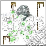 Violent hearts cd musicale di Stars Shimmering