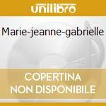 Marie-jeanne-gabrielle cd musicale