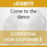 Come to the dance cd musicale