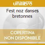 Fest noz danses bretonnes cd musicale