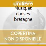 Musiq.et danses bretagne cd musicale