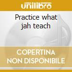 Practice what jah teach cd musicale di Vibration Israel