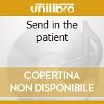 Send in the patient cd musicale di B Early
