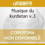 Musique du kurdistan v.3 cd musicale