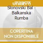 Balkanska rumba - cd musicale
