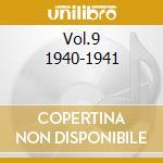 Vol.9 1940-1941 cd musicale