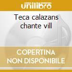 Teca calazans chante vill cd musicale di Teca Calazans