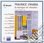 Ohana Maurice - Musica Da Camera: 4 Improvvisazioni, Neumes, Syrtes, Sarc, Noctuaire, Satyres cd musicale di Maurice Ohana