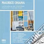 Ohana Maurice - Integrale Della Musica Da Camera cd musicale di Maurice Ohana
