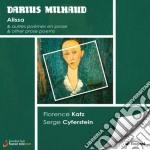 Milhaud Darius - Alissa Op.9 - Tre Poemi Di Lucile De Chateaubriand Op.10  - Cyferstein Serge  Pf/florence Katz, Mezzosoprano cd musicale di Darius Milhaud