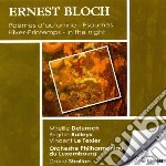 Bloch Ernest - Inverno Primavera, Poemi D'autunno, Nella Notte, Due Salmi, Salmo 22 cd musicale di Ernest Bloch