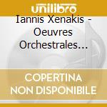 Orchestral works vol.2 cd musicale di Iannis Xenakis