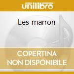 Les marron cd musicale
