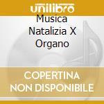 MUSICA NATALIZIA X ORGANO cd musicale
