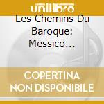 LES CHEMINS DU BAROQUE: MESSICO CHUQUISA cd musicale