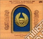 OPERE BAROCCHE IN AMERICA LATINA cd musicale