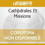 CATHÞDRALES ET MISSIONS cd musicale