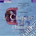 La Chapelle Des Chantres Des Ducs De Lorraine cd musicale