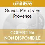 GRANDS MOTETS EN PROVENCE cd musicale di Laurent Belissen