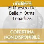 EL MAESTRO DE BAILE Y OTRAS TONADILLAS cd musicale