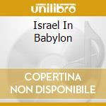 ISRAEL IN BABYLON cd musicale di Handel georg friedri