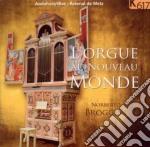 L'orgue Au Nouveau Monde - Un Organo Peruviano Nell'arsenale Di Metz cd musicale di Miscellanee