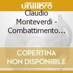 COMBATTIMENTO DI TANCREDI E CLORINDA cd musicale di Claudio Monteverdi