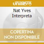 NAT YVES INTERPRETA cd musicale