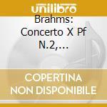BRAHMS: CONCERTO X PF N.2, VARIAZIONI SU cd musicale