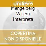 MENGELBERG WILLEM INTERPRETA cd musicale