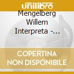 Mengelberg Willem Interpreta  - Mengelberg Willelm Dir  /orchestra Del Concertgebow Di Amsterdam, Zoltan Szekely Vl. cd musicale
