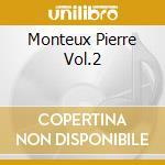MONTEUX PIERRE VOL.2 cd musicale
