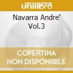 NAVARRA ANDRE' VOL.3 cd musicale