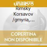 Rimsky Korsavov /gmyria, Uognevoi, Coro E Orchestra Filarmonica Di Leningrado cd musicale