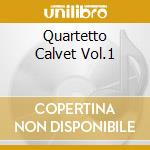 QUARTETTO CALVET VOL.1 cd musicale