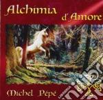 ALCHIMIA D'AMORE cd musicale di Michel Pepe'
