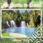 Michel Pepe' - Le Jardin De Cristal cd musicale di Michel Pepe'