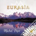 Pepe' Michel - Eurasia cd musicale di Michel Pepe'