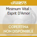 Minimum Vital - Esprit D''Amor cd musicale di Vital Minimum