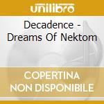 Dreams of nekton cd musicale di Decadence