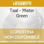 Mister green cd musicale di Taal