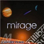 Mirage - A Secret Place cd musicale di Mirage