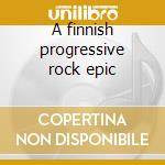 A finnish progressive rock epic cd musicale