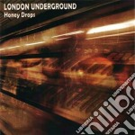 London Underground - Honey Drops cd musicale di Underground London