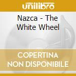 White wheel cd musicale di Nazca