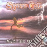 Syrens Call - Against Wind And Tide cd musicale di Call Syrens